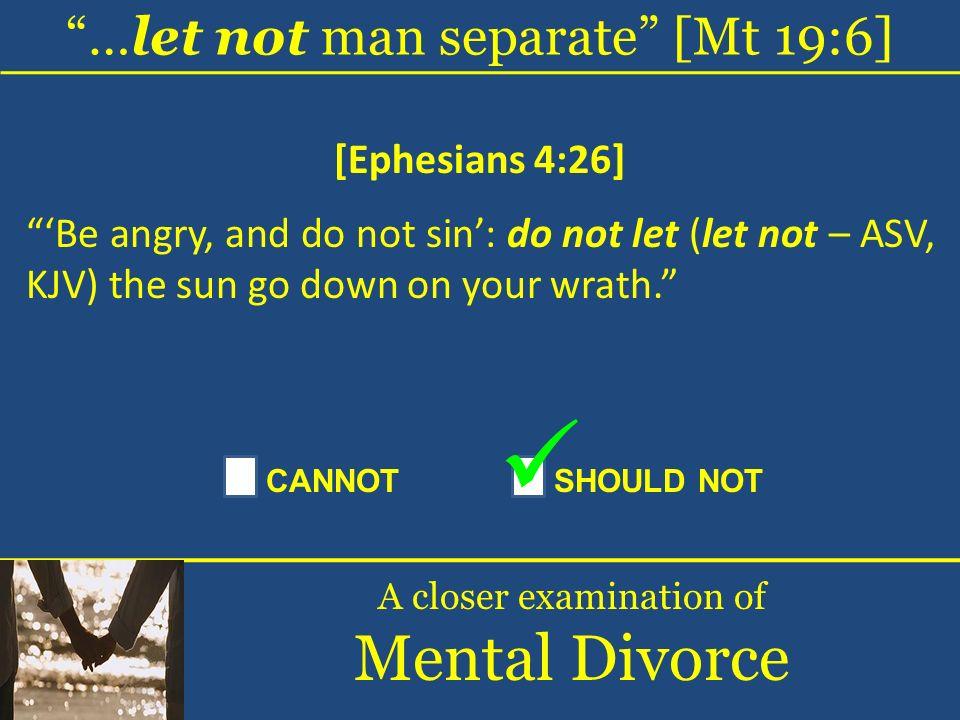 Mental Divorce …let not man separate [Mt 19:6] [Ephesians 4:26]